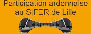 Participation ardennaise au SIFER de Lille